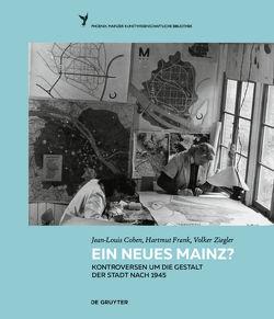 Ein neues Mainz? von Cohen,  Jean-Louis, Frank,  Hartmut, Mengin,  Christine, Ziegler,  Volker