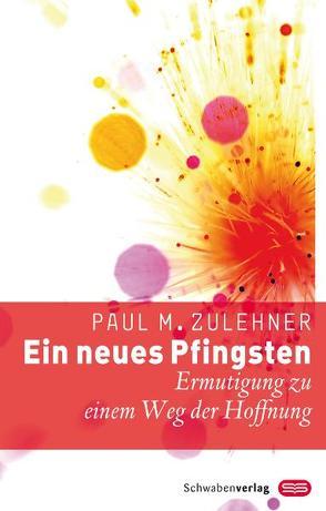 Ein neues Pfingsten von Zulehner,  Paul M.