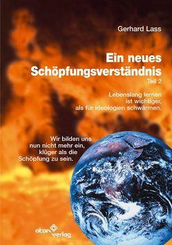 Ein neues Schöpfungsverständnis von Lass,  Gerhard