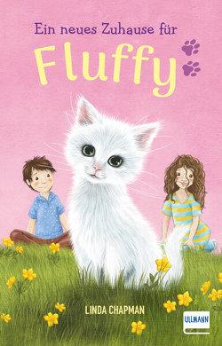Ein neues Zuhause für Fluffy von Chapman,  Linda, Williams,  Sophy