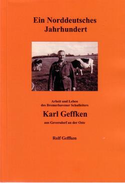Ein Norddeutsches Jahrhundert von Geffken,  Dr. Rolf