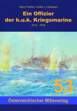 Ein Offizier in der k.u.k. Kriegsmarine von Jordis,  Hans-Andreas