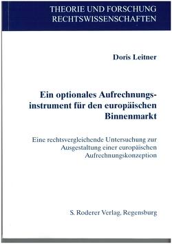 Ein optionales Aufrechnungsinstrument für den europäischen Binnenmarkt von Leitner,  Doris