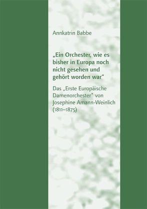 """""""Ein Orchester, wie es bisher in Europa noch nicht gesehen und gehört worden war"""" von Babbe,  Annkatrin"""