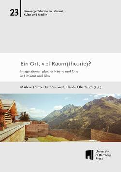Ein Ort, viel Raum(theorie)? von Frenzel,  Marlene, Geist,  Kathrin, Oberrauch,  Claudia