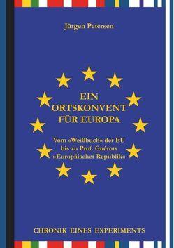 Ein Ortskonvent für Europa von Petersen,  Jürgen