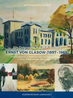 Ein Ostpreuße in Südoldenburg. Ernst von Glasow (1897-1969) von Dalinghaus,  Ruth Irmgard