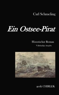 Ein Ostsee-Pirat von Chirlek,  Gerik, Schmeling,  Carl
