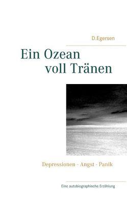 Ein Ozean voll Tränen von Egersen,  D.