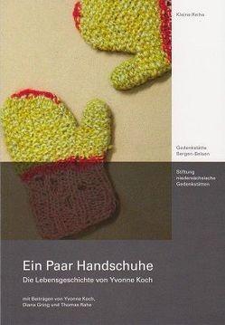 Ein Paar Handschuhe von Gring,  Diana, Koch,  Yvonne, Rahe,  Thomas, Stiftung niedersächsische Gedenkstätten/Gedenkstätte Bergen-Belsen