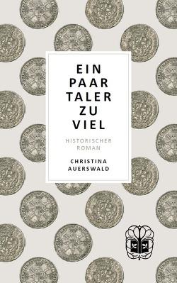 Ein paar Taler zu viel von Auerswald,  Christina