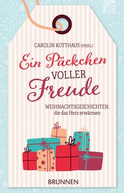 Ein Päckchen voller Freude von Kotthaus,  Carolin