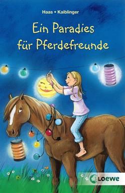 Ein Paradies für Pferdefreunde von Haas,  Meike, Kaiblinger,  Sonja