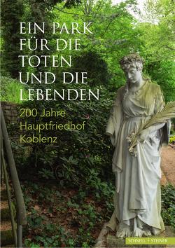 Ein Park für die Toten und die Lebenden von Eigenbetrieb der Stadt Koblenz - Grünflächen- und Bestattungswesen