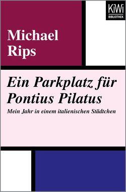 Ein Parkplatz für Pontius Pilatus von Herzke,  Ingo, Rips,  Michael