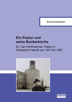 Ein Pastor und seine Bunkerkirche von Kammann,  Bruno