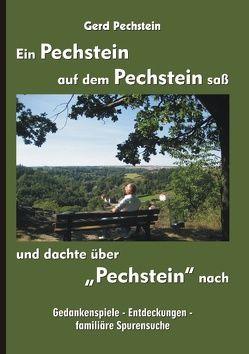 """Ein Pechstein auf dem Pechstein saß und dachte über """"Pechstein"""" nach von Pechstein,  Gerd"""