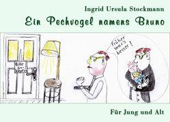 Ein Pechvogel namens Bruno von Stockmann,  Ingrid Ursula