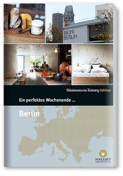 Ein perfektes Wochenende in… Berlin von Bachmann,  Nancy, Bramigk,  Nicola, Danek,  Sabine
