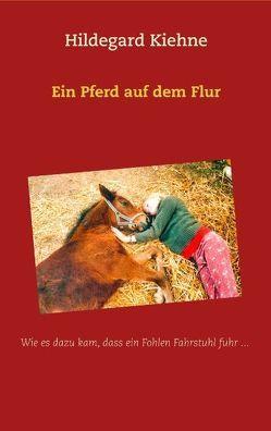 Ein Pferd auf dem Flur von Kiehne,  Hildegard