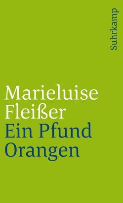 Ein Pfund Orangen von Fleißer,  Marieluise
