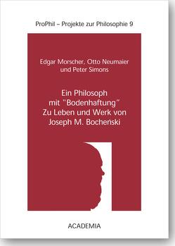 Ein Philosoph mit 'Bodenhaftung' von Morscher,  Edgar, Neumaier Otto, Simons,  Peter