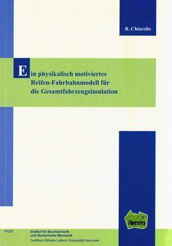 Ein physikalisch motiviertes Reifen-Fahrbahnmodell für die Gesamtfahrzeugsimulation von Chiarello,  Raffaela, Prof. Dr.-Ing. Nackenhorst,  Udo