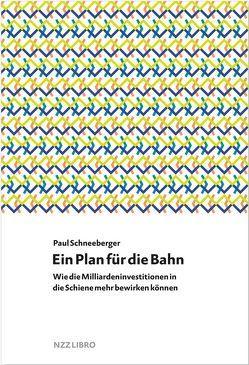 Ein Plan für die Bahn von Schneeberger,  Paul
