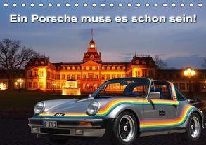 Ein Porsche muss es schon sein! (Tischkalender 2018 DIN A5 quer) von Klinge,  Roland