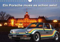 Ein Porsche muss es schon sein! (Wandkalender 2018 DIN A4 quer) von Klinge,  Roland