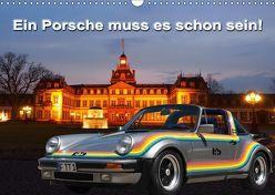 Ein Porsche muss es schon sein! (Wandkalender 2019 DIN A3 quer) von Klinge,  Roland