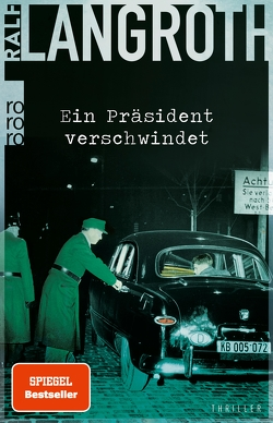 Ein Präsident verschwindet von Langroth,  Ralf