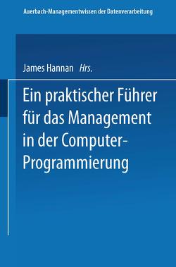 Ein praktischer Führer für das Management in der Computer-Programmierung von Hannan,  James