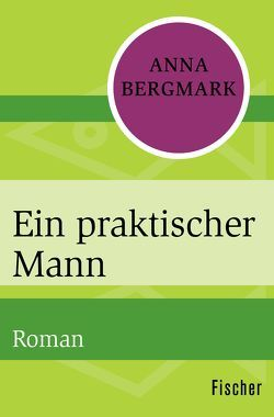 Ein praktischer Mann von Bergmark,  Anna, Gundlach,  Angelika