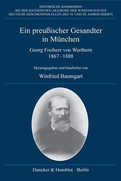 Ein preußischer Gesandter in München. von Baumgart,  Winfried, Friedel,  Mathias