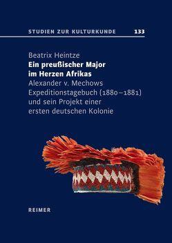 Ein preußischer Major im Herzen Afrikas von Heintze,  Beatrix
