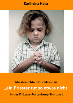 """""""ein Priester tut so etwas nicht"""" von Heiss,  Karlheinz"""