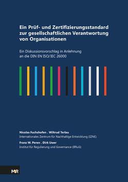 Ein Prüf- und Zertifizierungsstandard zur gesellschaftlichen Verantwortung von Organisationen von Fuchshofen,  Nicolas, Peren,  Franz W., Terlau,  Wiltrud, Uwer,  Dirk