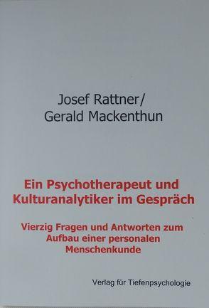Ein Psychotherapeut und Kulturanalytiker im Gespräch von Mackenthun,  Gerald, Rattner,  Josef