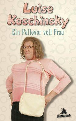 Ein Pullover voll Frau von Koschinsky,  Luise