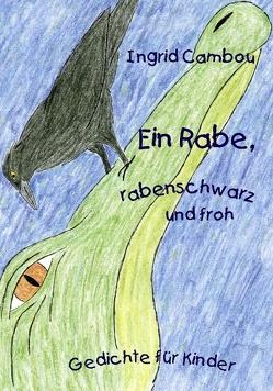 Ein Rabe, rabenschwarz und froh von Cambou,  Ingrid