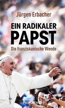 Ein radikaler Papst von Erbacher,  Jürgen