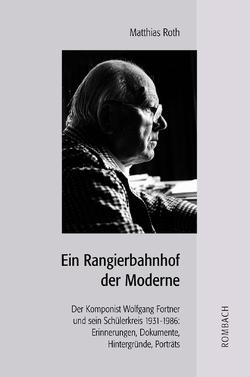 Ein Rangierbahnhof der Moderne von Roth,  Matthias
