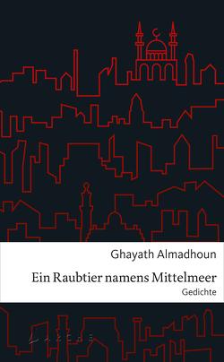 Ein Raubtier namens Mittelmeer von Almadhoun,  Ghayath, Bender,  Larissa