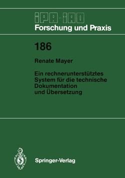 Ein rechnerunterstütztes System für die technische Dokumentation und Übersetzung von Mayer,  Renate
