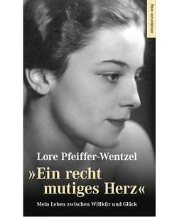 """""""Ein recht mutiges Herz"""" von Pfeiffer-Wentzel,  Lore"""