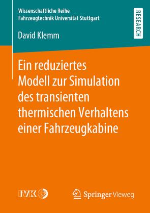 Ein reduziertes Modell zur Simulation des transienten thermischen Verhaltens einer Fahrzeugkabine von Klemm,  David