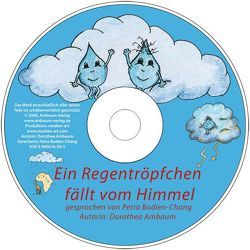 Ein Regentröpfchen fällt vom Himmel von Ambaum,  Dorothea, Bodien-Chang,  Petra