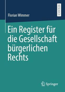 Ein Register für die Gesellschaft bürgerlichen Rechts von Wimmer,  Florian