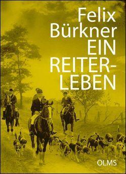 Ein Reiterleben von Bürkner,  Felix